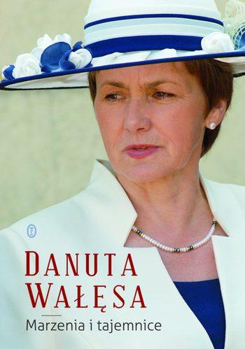 Danuta Walesa_Marzenia i tajemnice