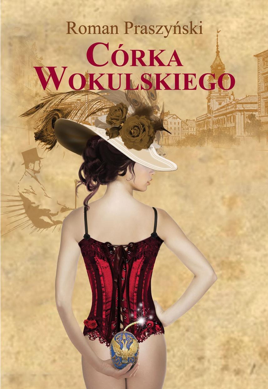 """""""Córka Wokulskiego"""" , Roman Praszyński"""