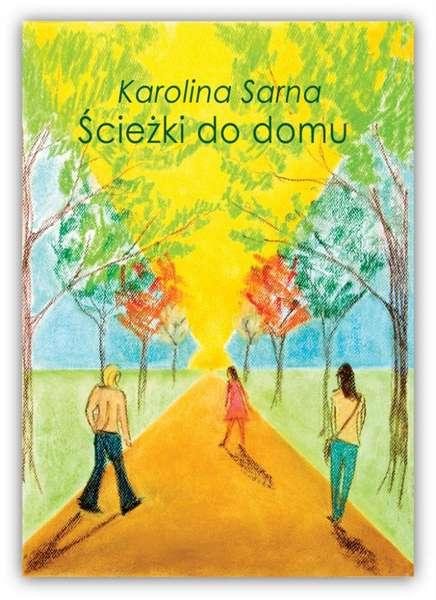 """""""Ścieżki do domu"""" - Karolina Sarna / fot. materiał prasowy"""