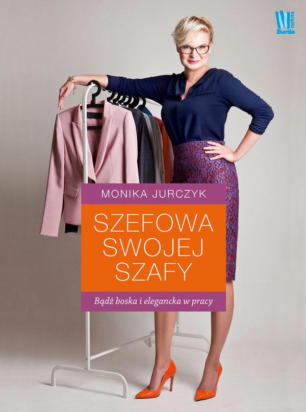 """""""Szefowa swojej szafy"""" Monika Jurczyk"""
