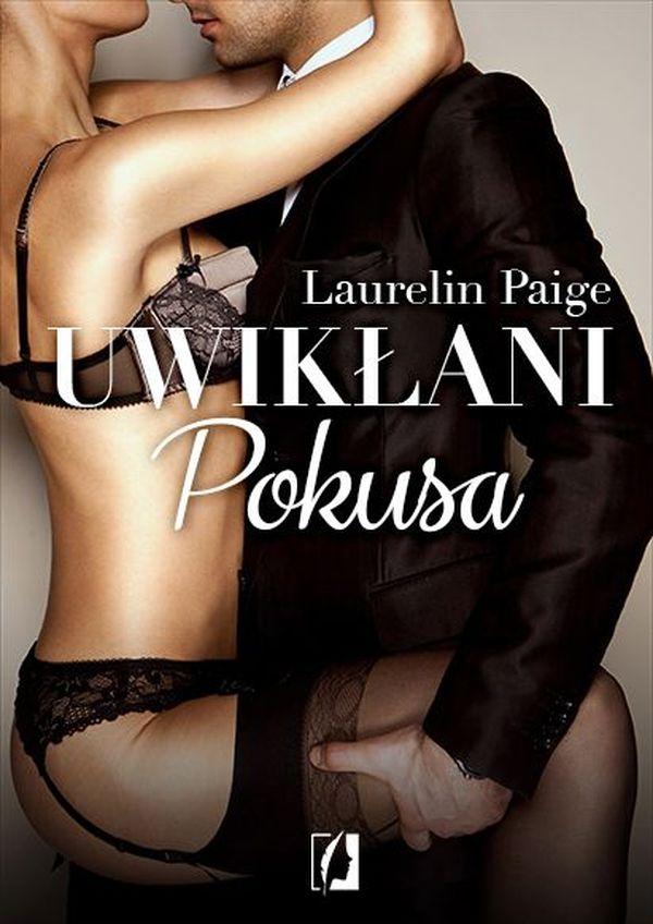 """Uwikłani. Pokusa"", Laurelin Paige"