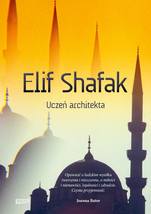 """""""Uczeń architekta"""" Elif Shafak (Znak)"""