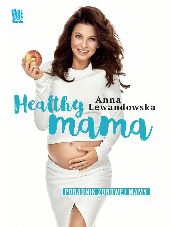 Co znajdziemy w nowej książce Anny Lewandowskie / fot. materiały prasowej