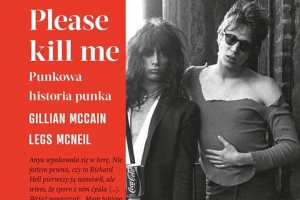 Please kill me. Punkowa historia punk rocka