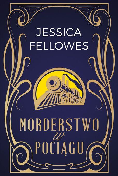 Jessica Fellowes Morderstwo w pociągu