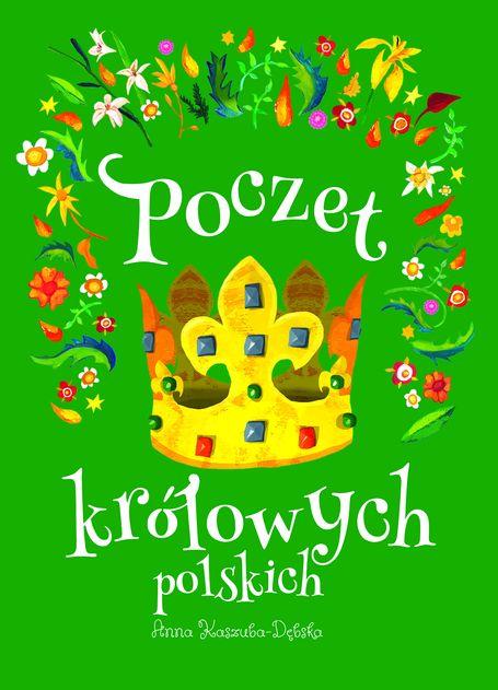 Poczet królowych polskich – cykl obrazów i książka dla dzieci, którą z początkiem września wydaje ZNAK Emotikon