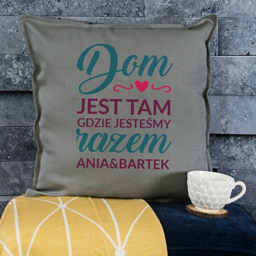 Dom jest tam… - poduszka dekoracyjna