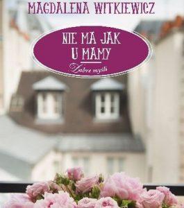 """Okładka książki """"Nie ma jak u mamy"""". Magdaleny Witkiewicz"""