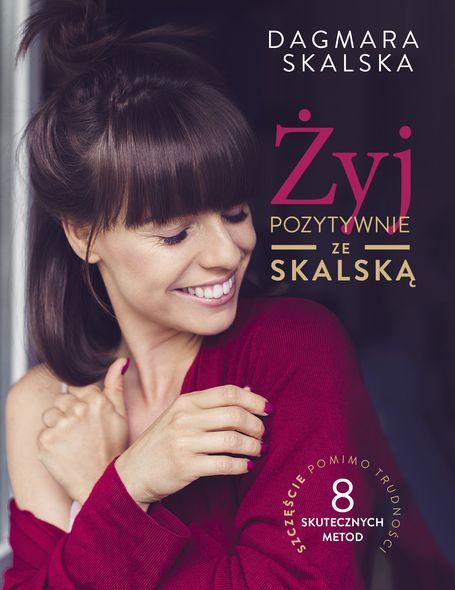 Dagmara Skalska Żyj pozytywnie – książka